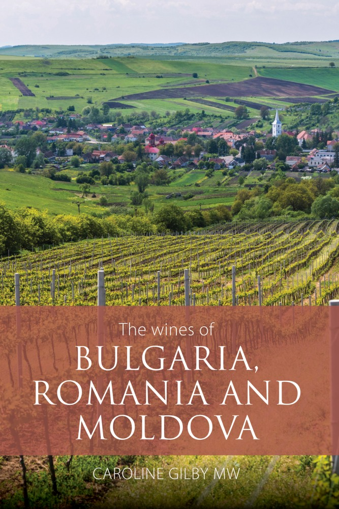 The wines of Bulgaria, Romania and Moldova, Каролин Гилби MW